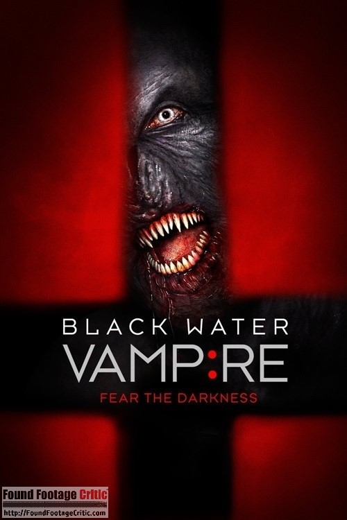 Black Water Vampire (2014) - Found Footage Films Movie Poster (Found footage Horror)