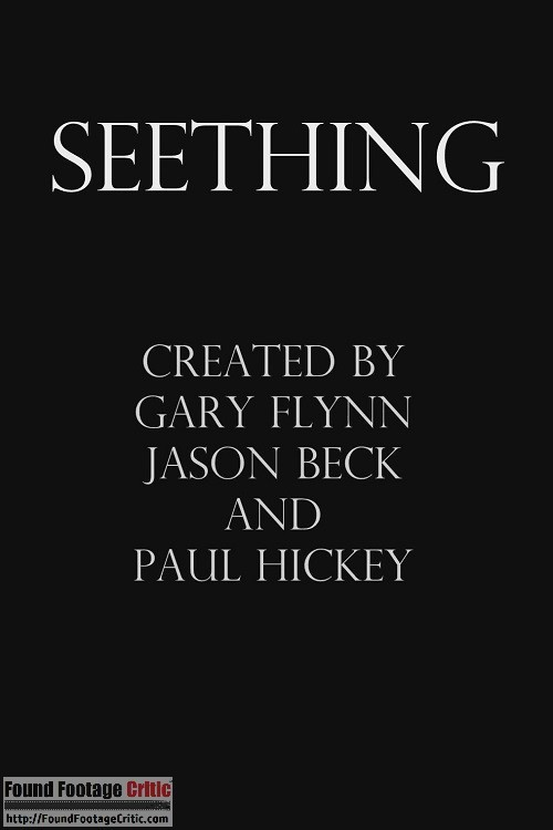 Seething (2013) - Found Footage Films Movie Poster (Found Footage Horror)