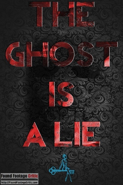 The Ghost is a Lie (2016) - Found Footage Films Movie Poster (Found Footage Horror)