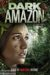 Dark Amazon (2014) - Found Footage Films Movie Poster (Found Footage Horror)