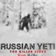 Russian Yeti: The Killer Lives (2014) - Found footage Films Movie Poster (Found Footage Horror)