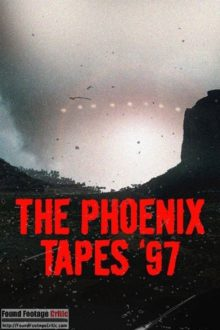 The Phoenix Tapes '97 (2016) - Found Footage Films Movie Poster (Found Footage Horror)