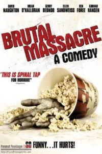 Brutal Massacre: A Comedy (2007) - Found Footage Critic