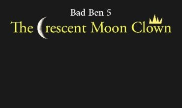 Bad Ben 5: Crescent Moon Clown (2019) - Found Footage Films Movie Poster (Found Footage Horror Movies)