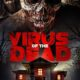Virus of the Dead (2018) - Found Footage Films Movie Poster (Found Footage Horror Movies)