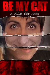 Be My Cat: A Film for Anne (2015) - Found Footage Films Movie Poster (Found Footage Horror Movies)