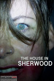 The House in Sherwood (2020) - Found Footage Films Movie Poster (Found Footage Horror Movies)