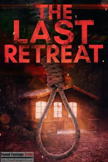 The Last Retreat (2021) - Found Footage Films Movie Poster (Found Footage Horror)