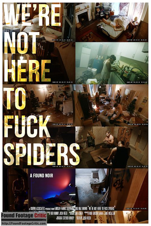 We're Not Here to Fuck Spiders (2020) - Found Footage Films Movie Poster (Found Footage Thriller)