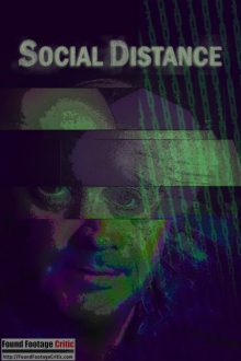 Social Distance (2020) - Found Footage Move Poster (Found Footage Thriller Movies)